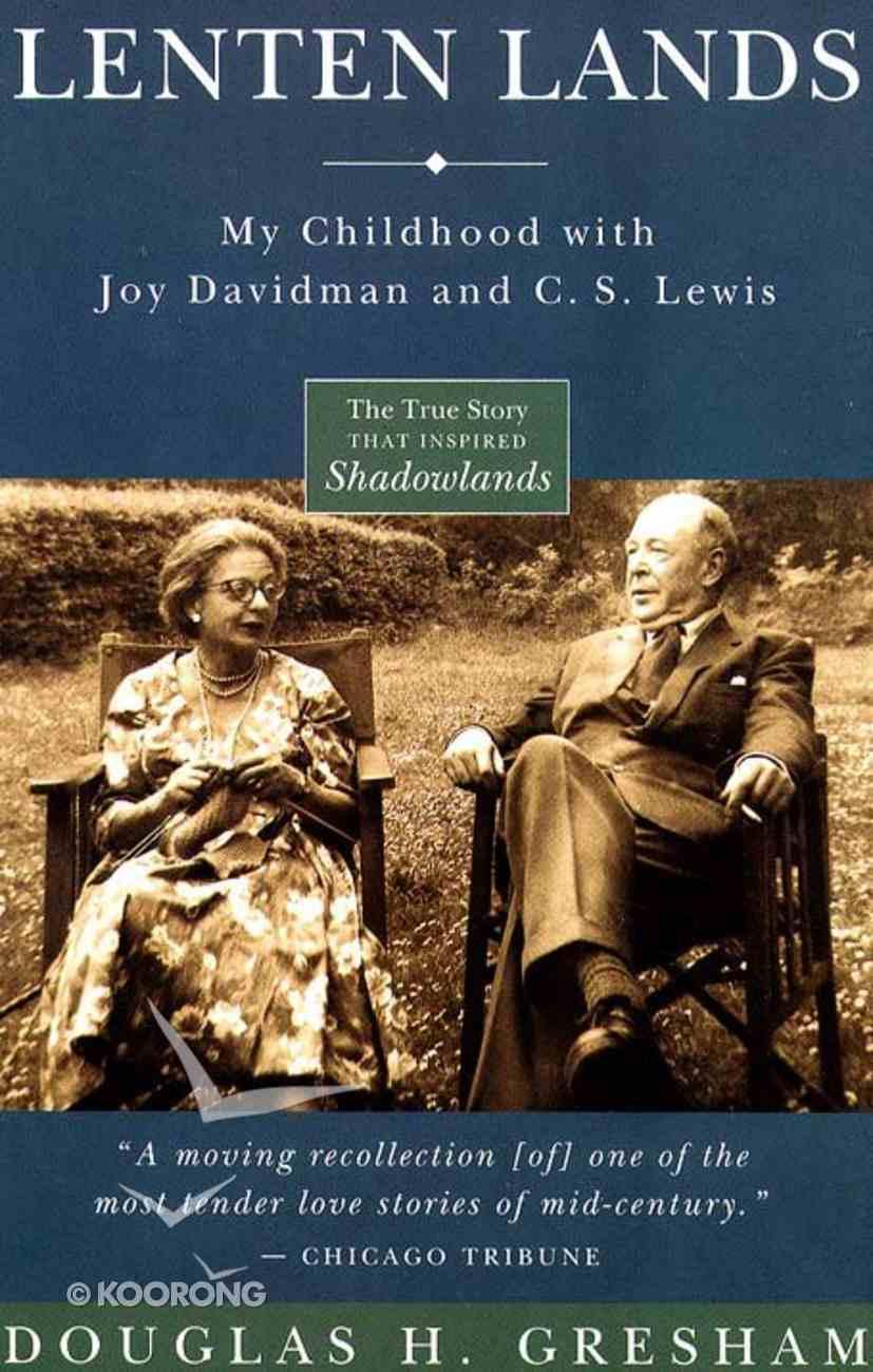 Lenten Lands: My Childhood With Joy Davidman and C S Lewis Paperback