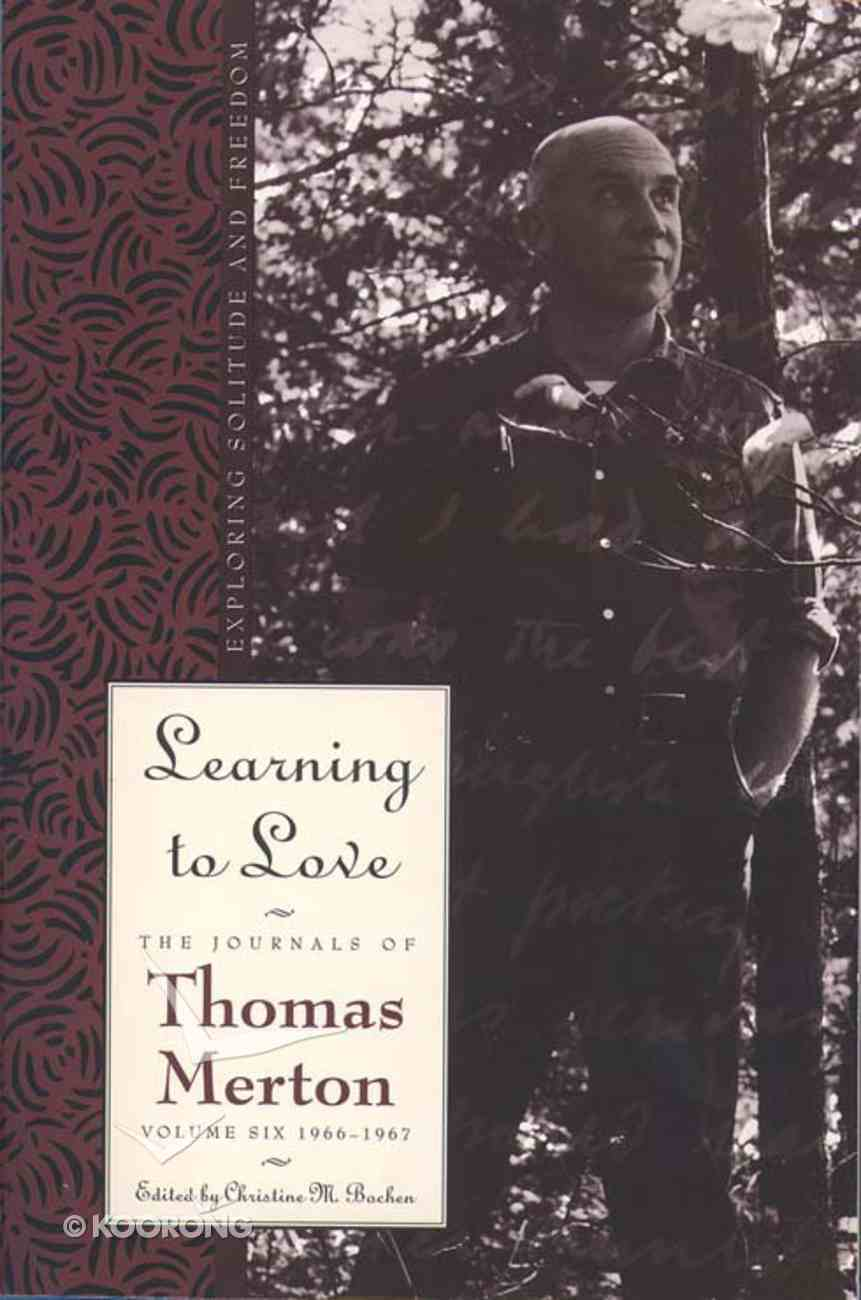 Learning to Love (#06 in Journals Of Thomas Merton Series) Paperback