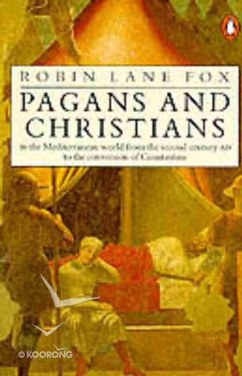 Pagans and Christians Paperback