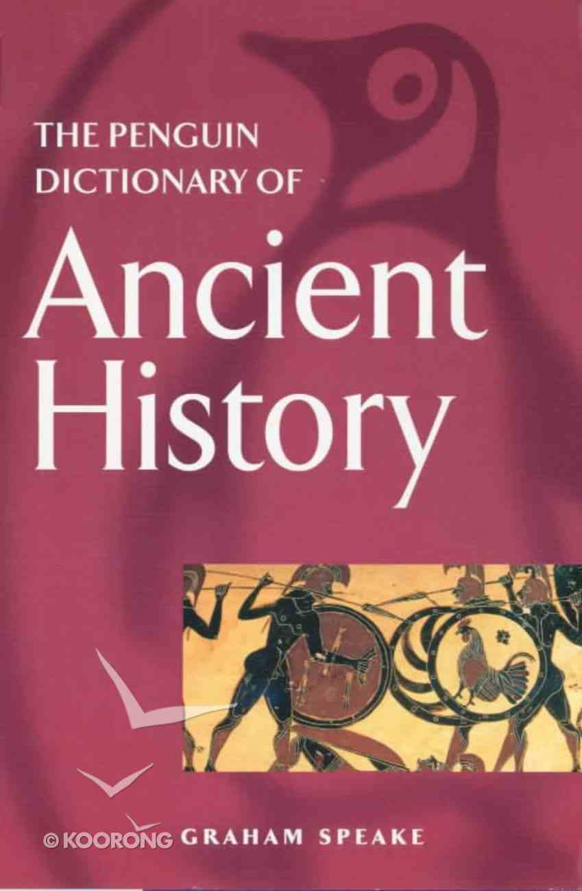 The Penguin Dictionary of the Ancient History Paperback