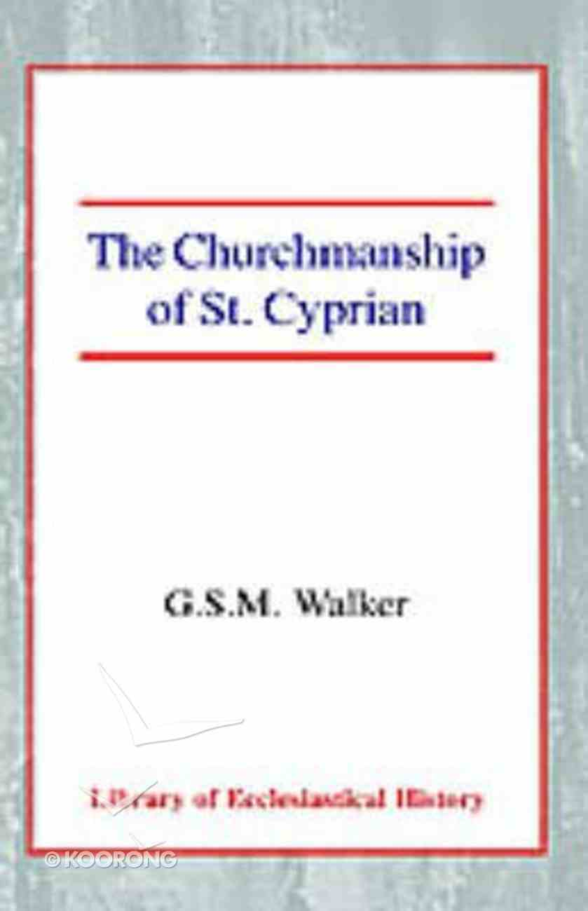 The Churchmanship of St Cyprian Paperback