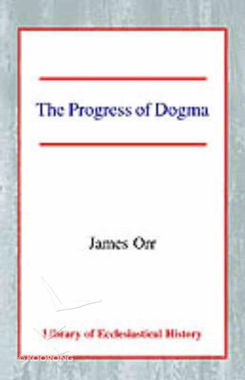 The Progress of Dogma Paperback