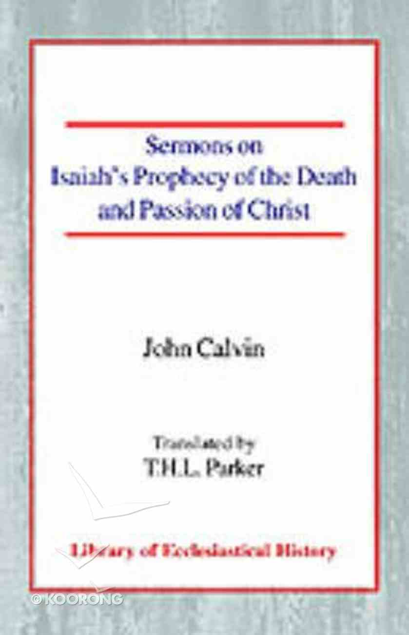 Sermons on Isaiah's Prophecy of the Death and Passion of Christ Paperback