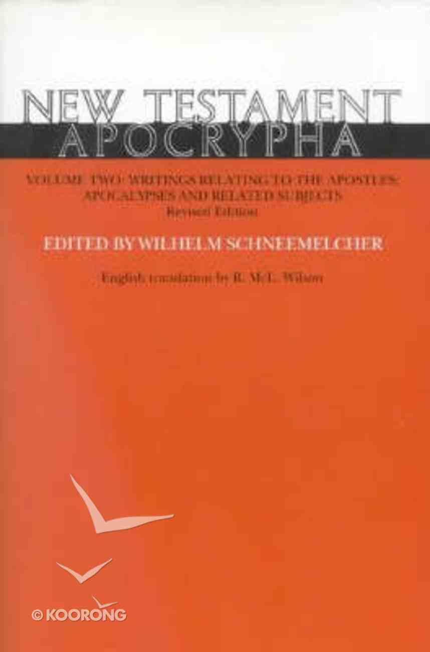 New Testament Apocrypha Volume 2 Hardback