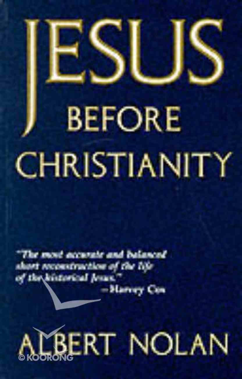 Jesus Before Christianity Paperback