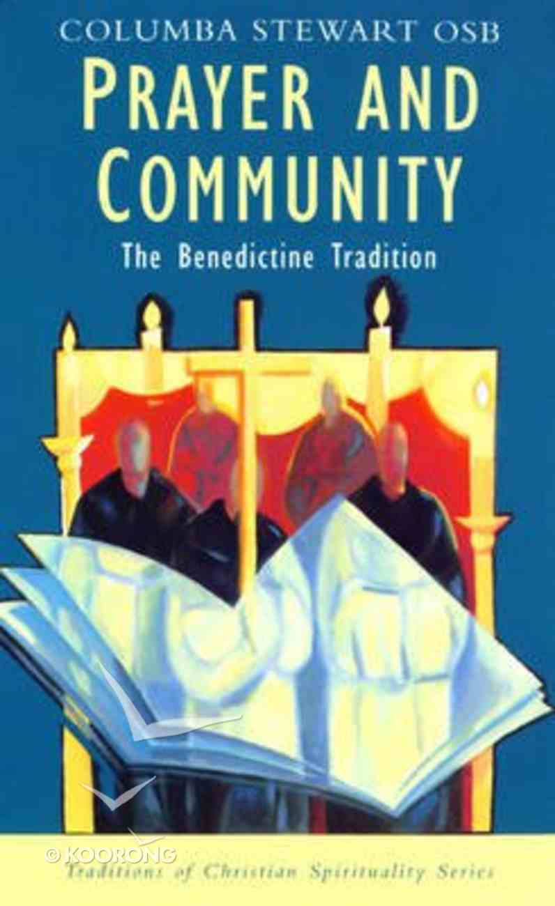 Prayer and Community (Traditions Of Christian Spirituality Series) Paperback