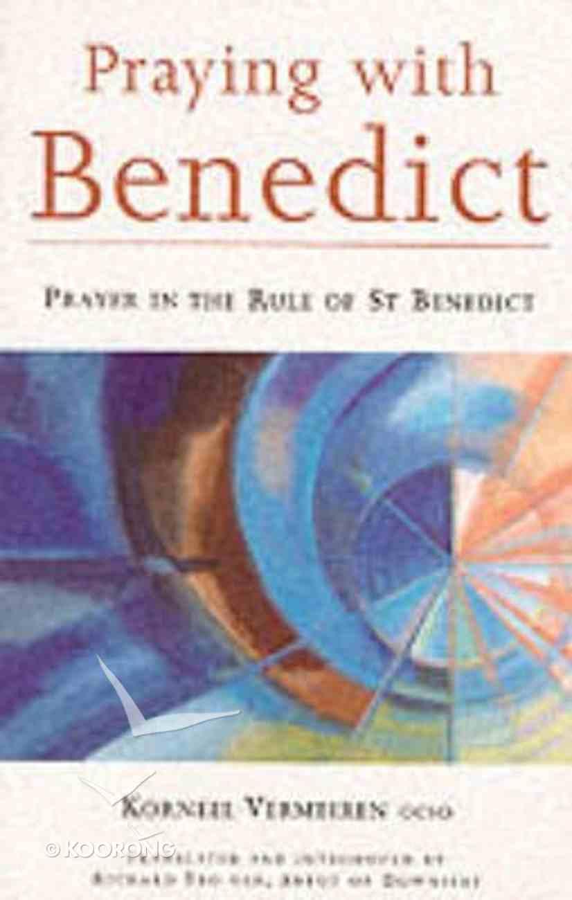 Praying With Benedict Paperback
