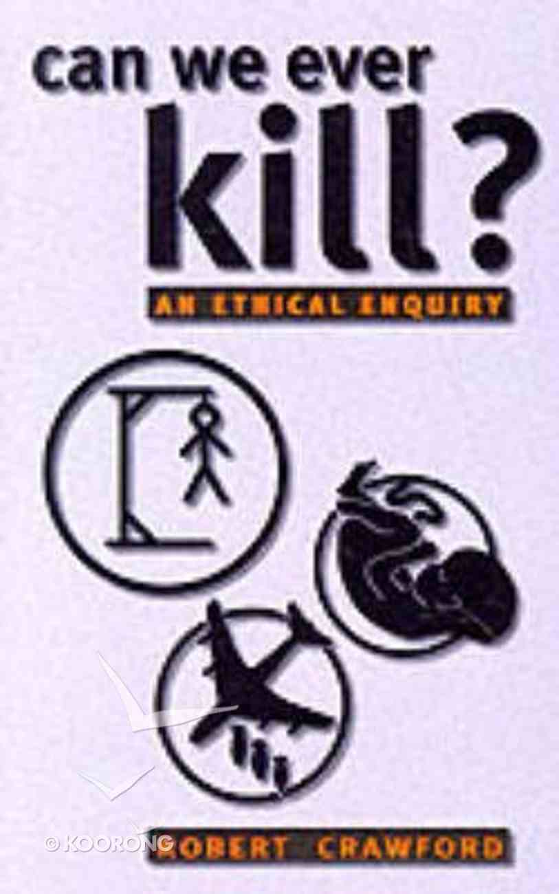 Can We Ever Kill? Paperback