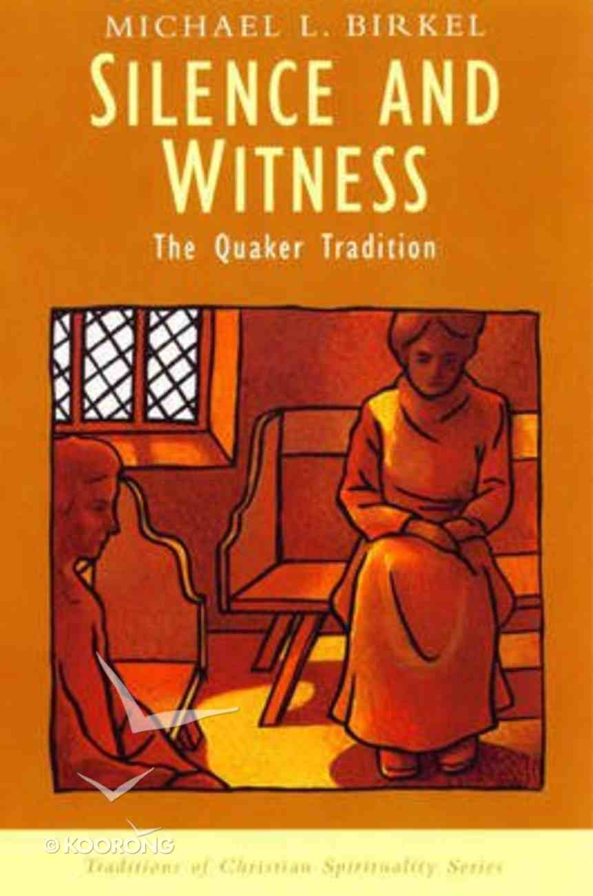 Silence and Witness (Traditions Of Christian Spirituality Series) Paperback