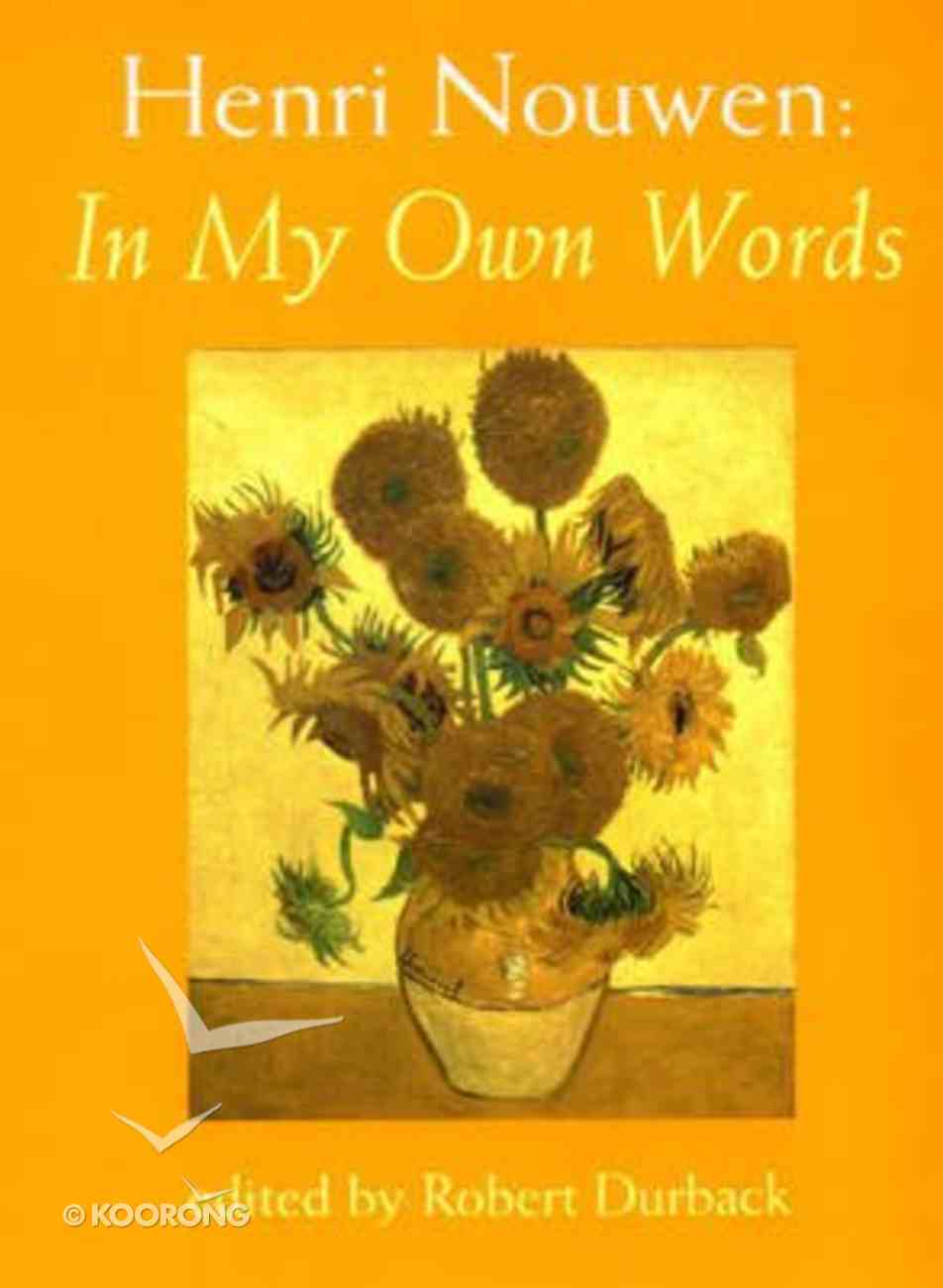 Henri Nouwen in My Own Words Paperback
