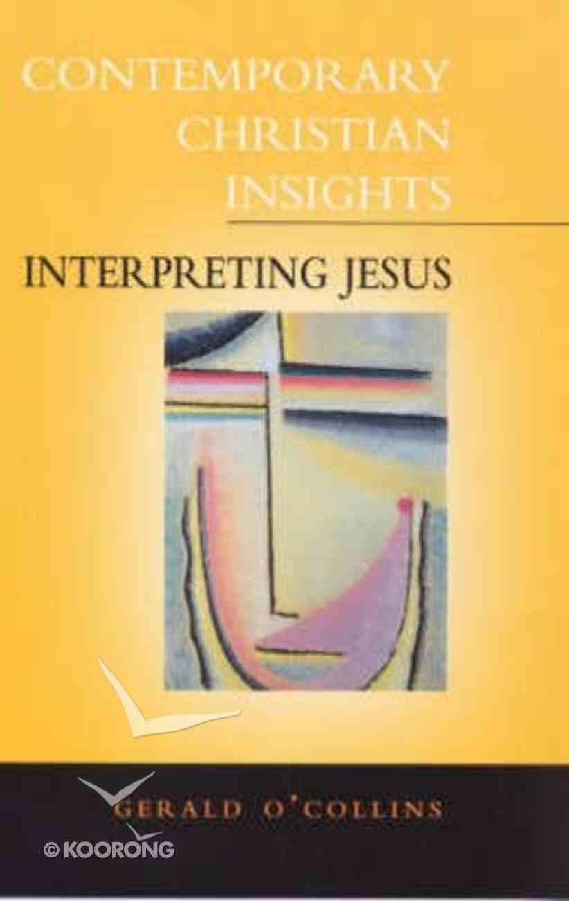 Interpreting Jesus (Contemporary Christian Insights Series) Paperback