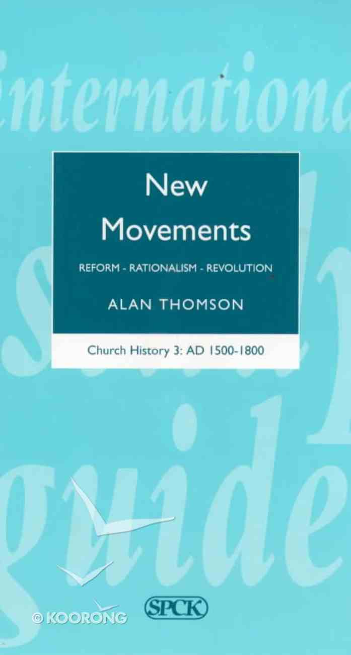 Church History Ad 1500-1800 #03: New Movements - Reform, Rationalism, Revolution (International Study Guide Series) Paperback