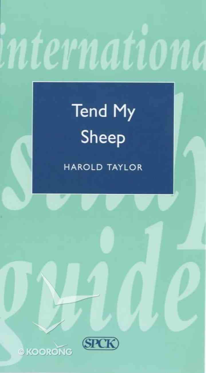 Applied Theology #02: Tend My Sheep (International Study Guide Series) Paperback