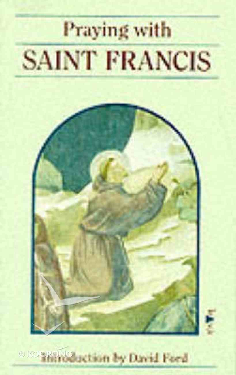 Praying With St Francis Paperback