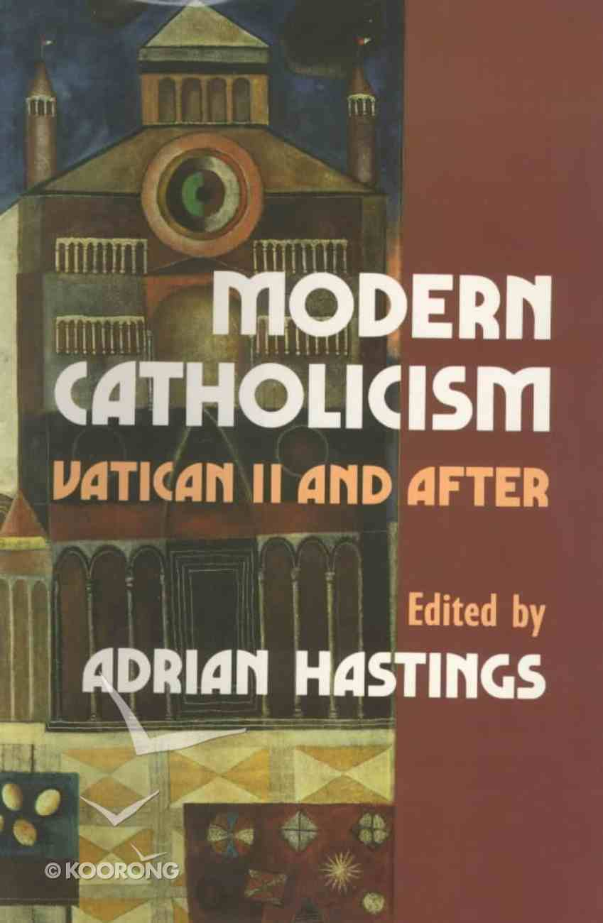 Modern Catholicism: Vatican II Paperback