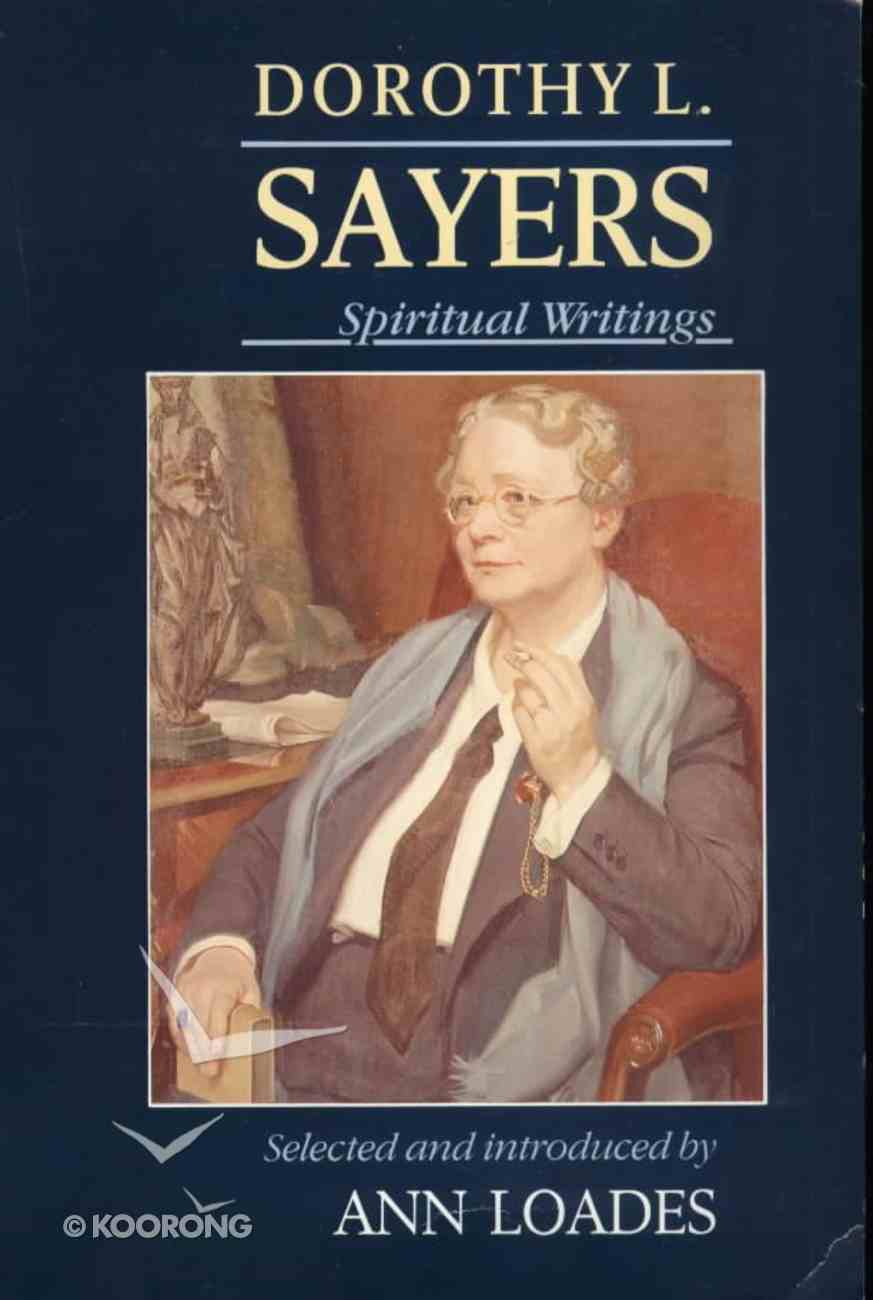 Dorothy L Sayers: Spiritual Writings Paperback