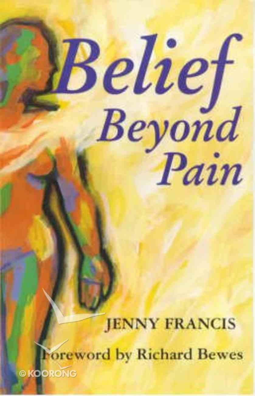Belief Beyond Pain Paperback