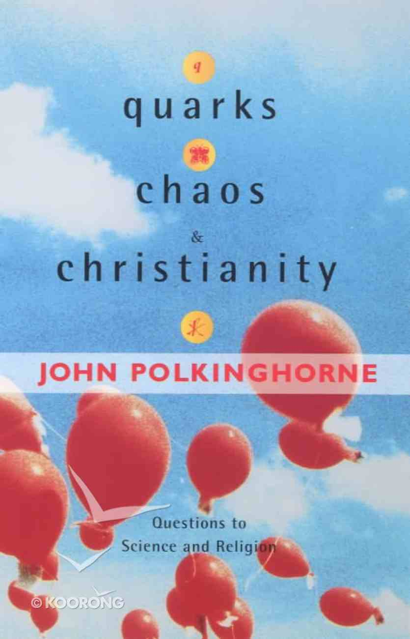 Quarks, Chaos and Christianity Paperback