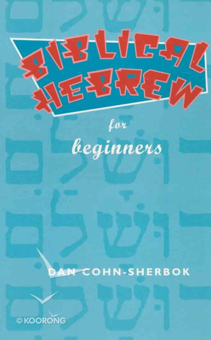 Biblical Hebrew For Beginners Paperback