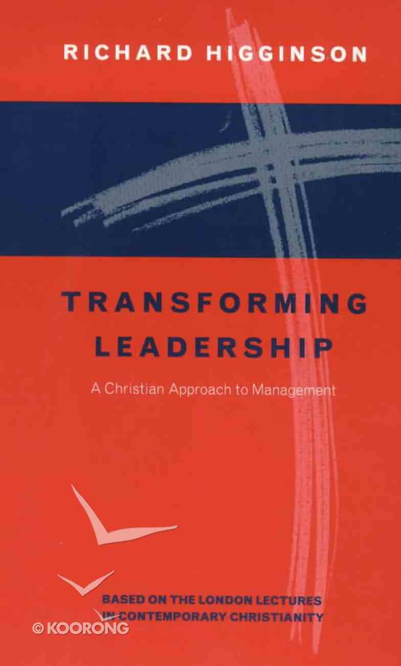 Transforming Leadership Christian Approach to Management Paperback