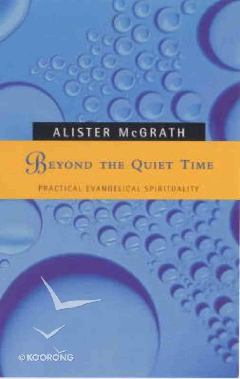Beyond the Quiet Time Paperback