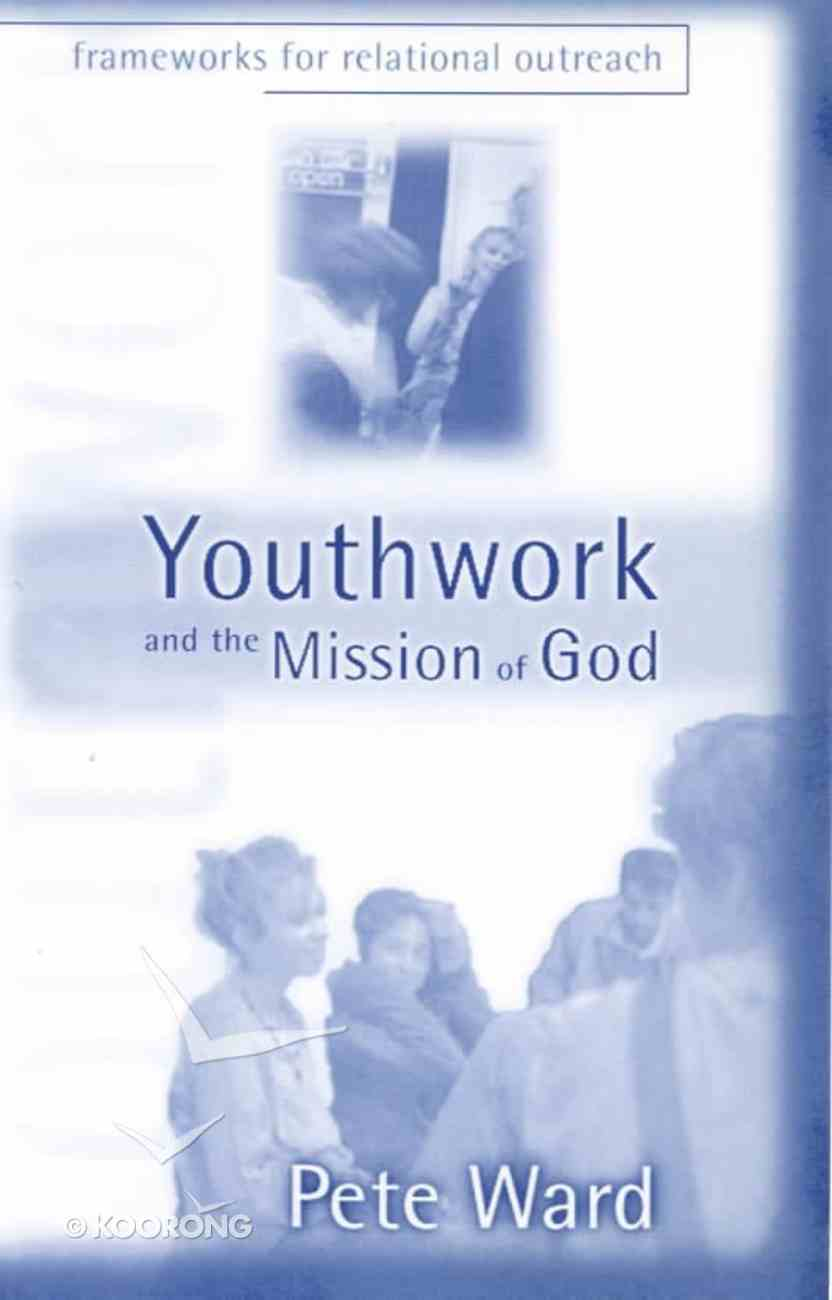Youthwork & the Mission of God (God At The Mall) Paperback