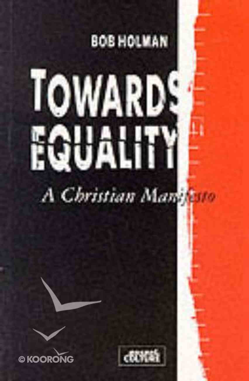 Towards Equality: Christian Manifesto Paperback