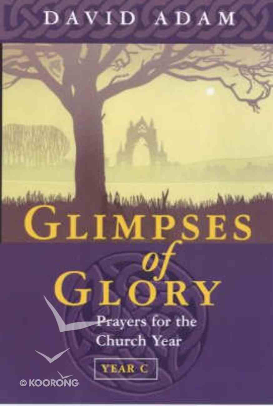 Prayers For the Church Year: Glimpses of Glory (Year C) Paperback