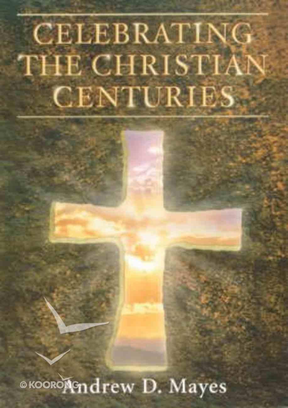Celebrating the Christian Centuries Paperback
