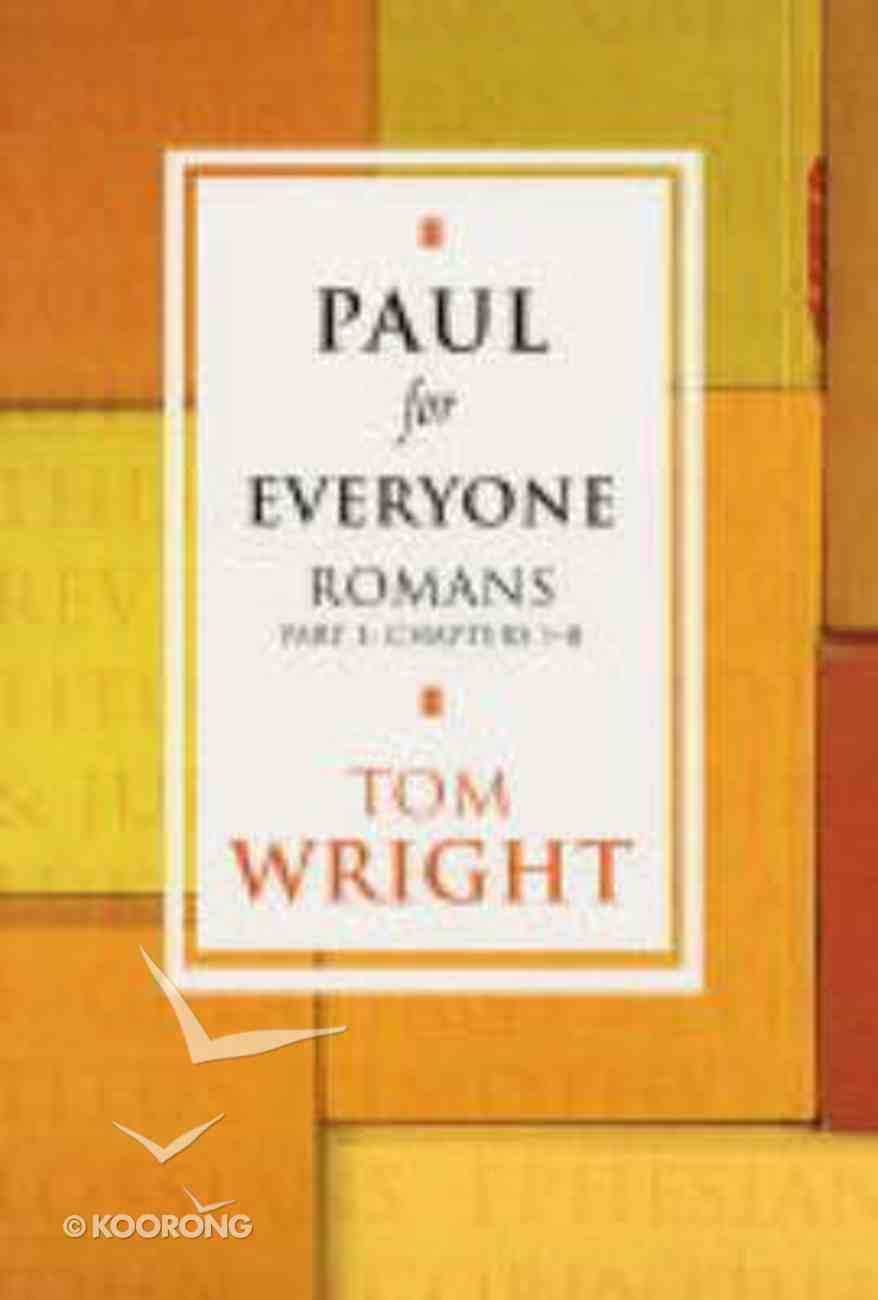 Paul For Everyone: Romans 1-8 (New Testament For Everyone Series) Paperback