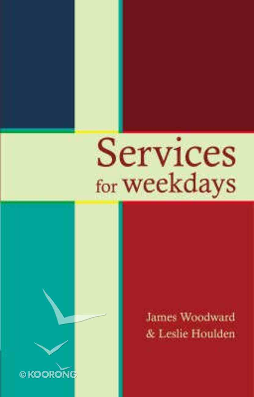 Services For Weekdays Paperback