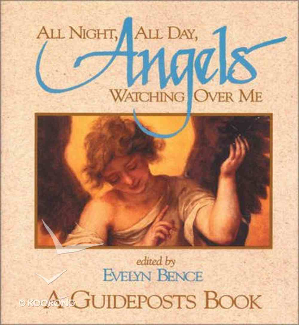All Night, All Day, Angels Watching Over Me Paperback