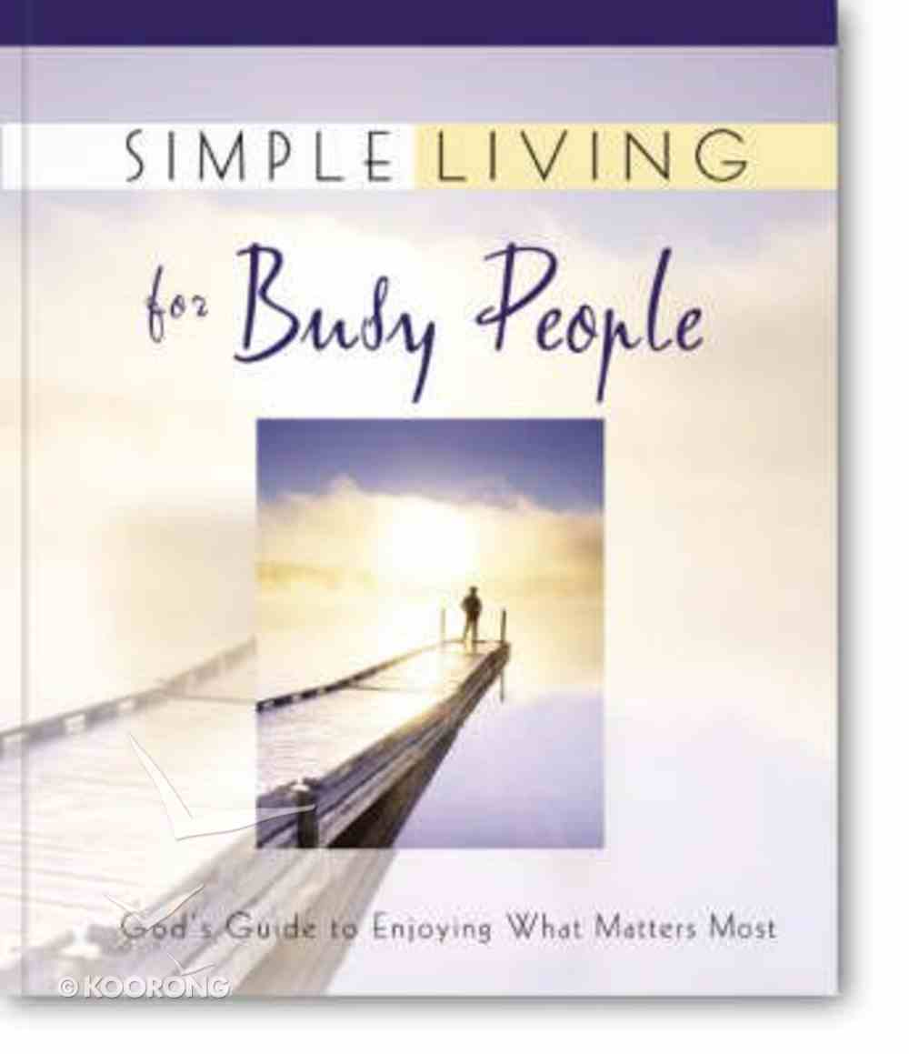 Simple Living For Busy People Hardback