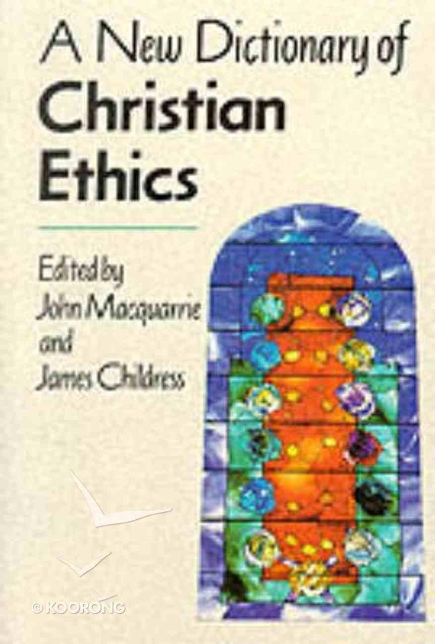 A New Dictionary of Christian Ethics Hardback