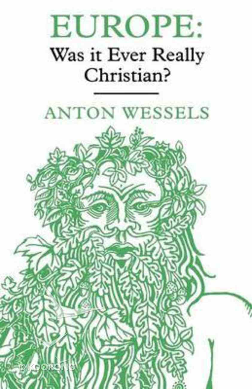 Europe: Was It Ever Really Christian? Paperback