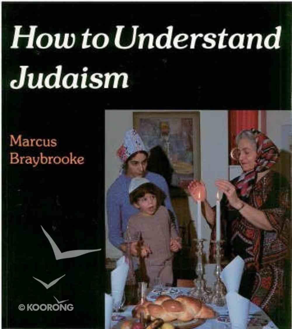 How to Understand Judaism Paperback