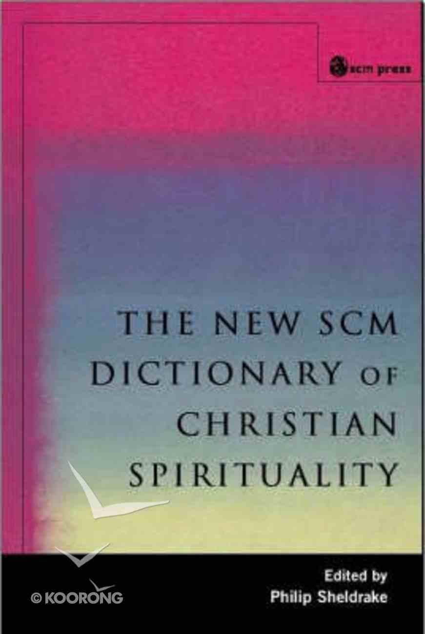 The New Scm Dictionary of Christian Spirituality (2nd Edition) Hardback