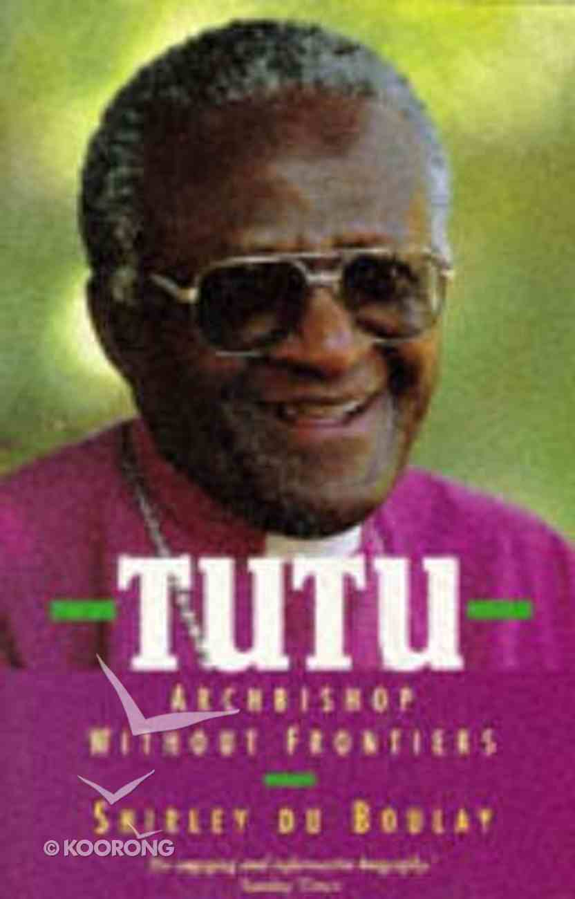 Tutu Archbishop Without Frontiers Paperback