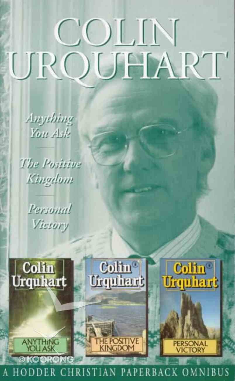 Colin Urquhart: Anything You Ask-Positive Kingdom-Personal Victory Paperback