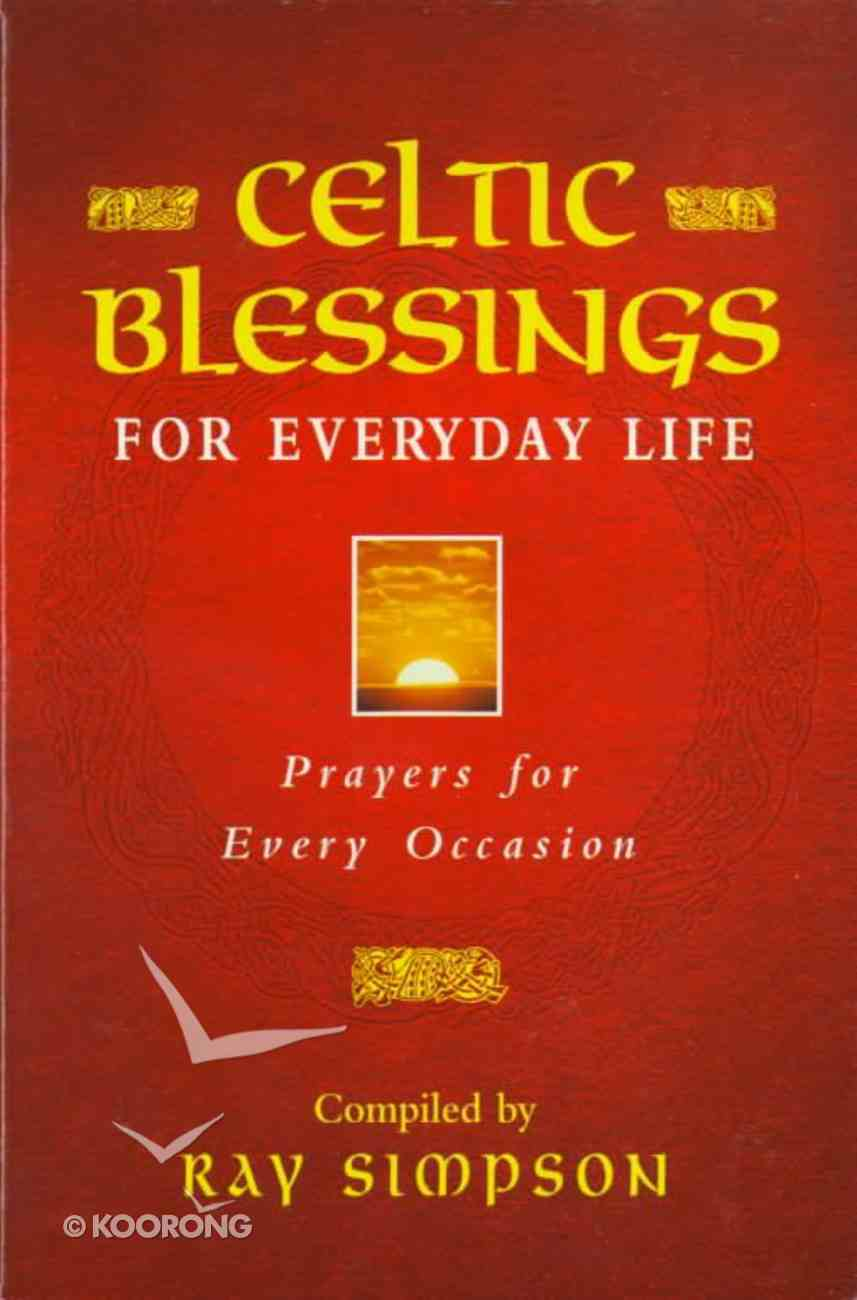Celtic Blessings For Everyday Life Paperback