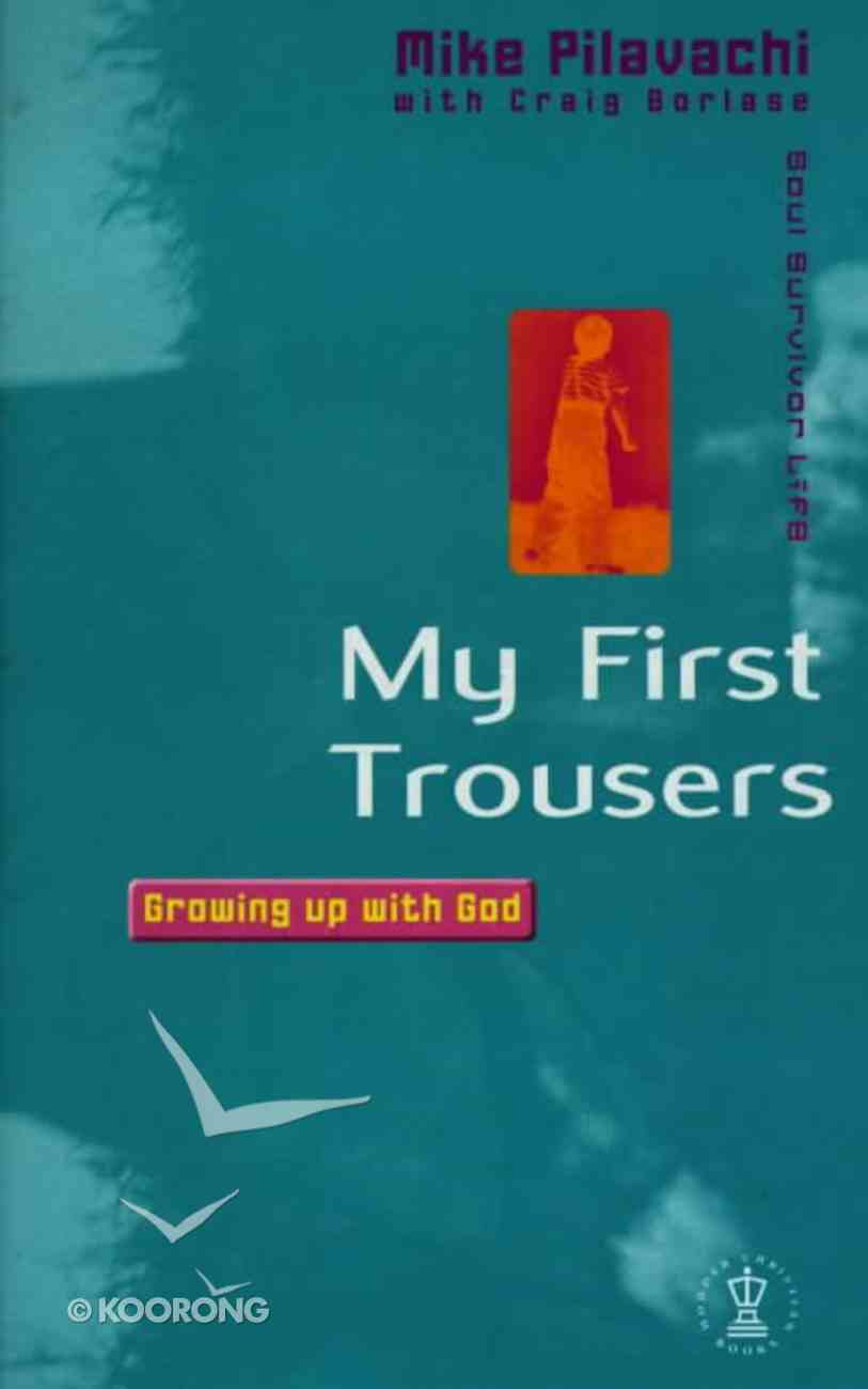 Soul Survivor: My First Trousers Paperback