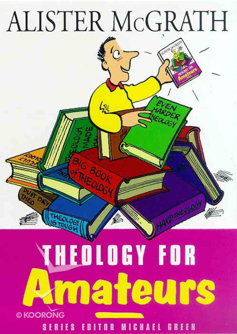 Theology For Amateurs Paperback