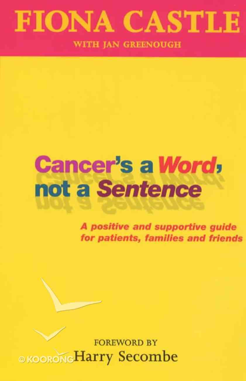 Cancer's a Word, Not a Sentence Paperback