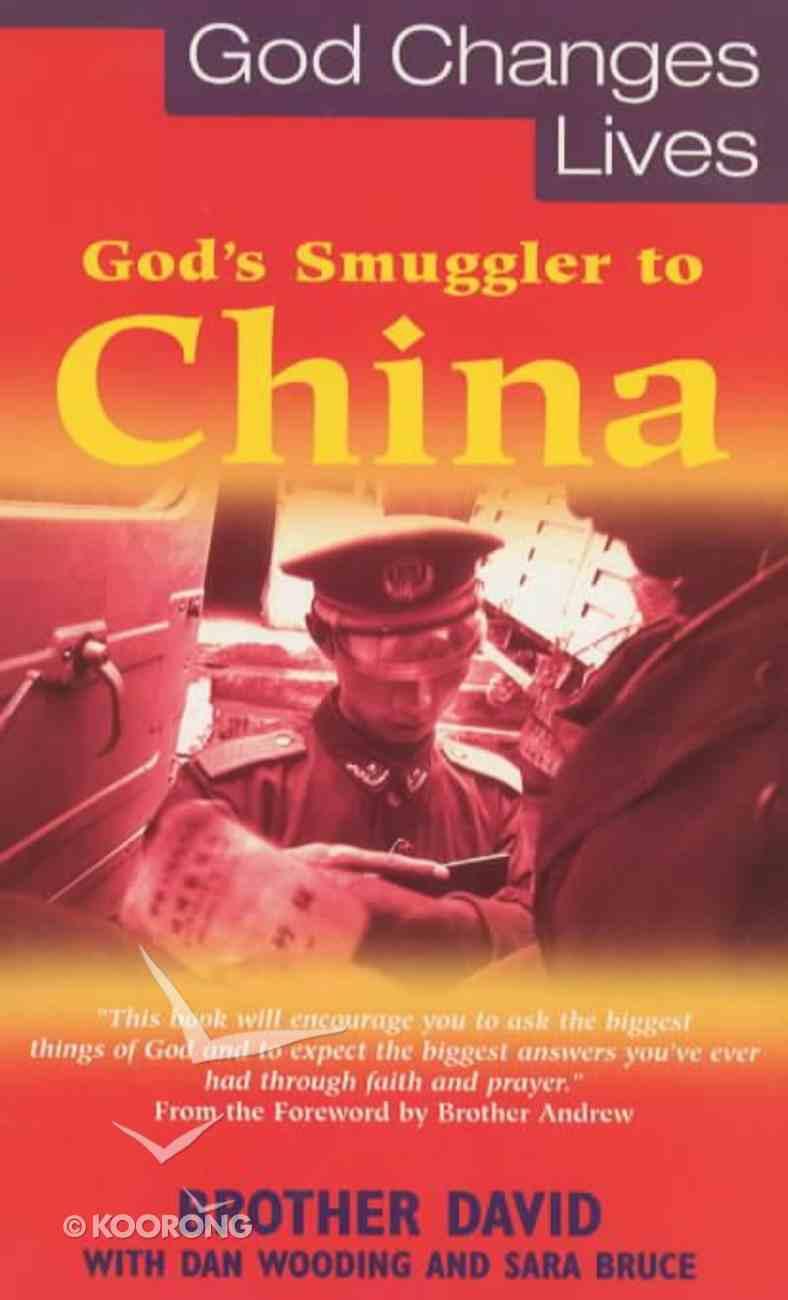 God Changes Lives: God's Smuggler to China Paperback