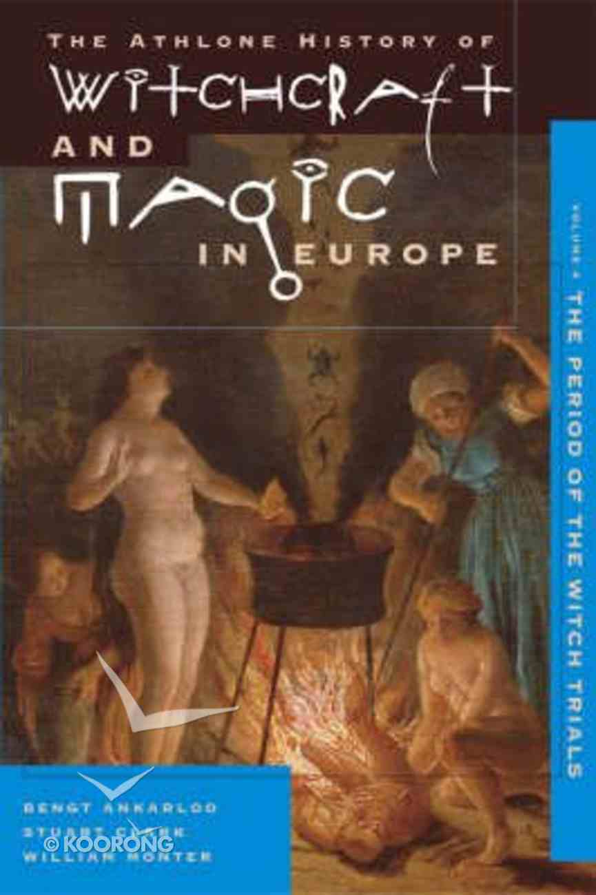 Witchcraft and Magic in Europe: The Period of the Witch Trials Paperback