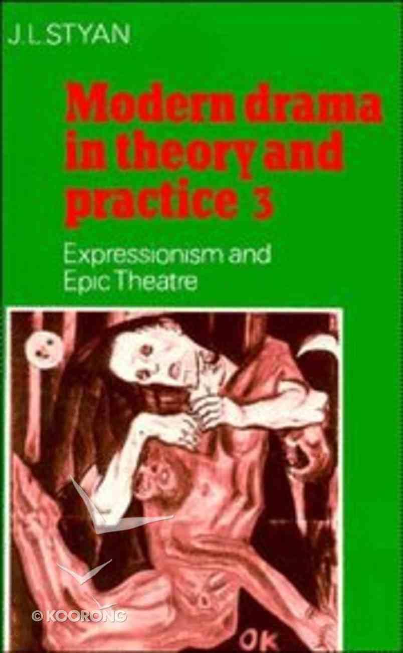 Modern Drama in Theory & Practice (Vol 3) Paperback