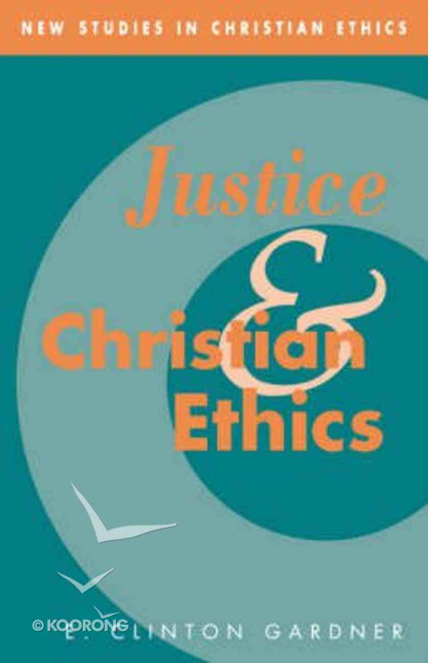 Justice and Christian Ethics Hardback