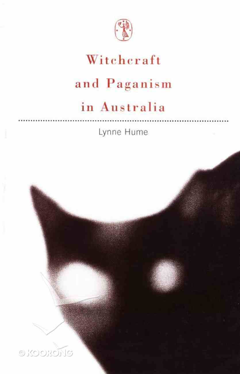 Witchcraft and Paganism in Australia Paperback