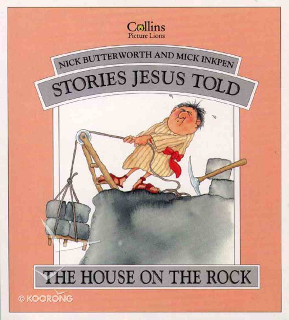 Stories Jesus Told: House on the Rock Paperback