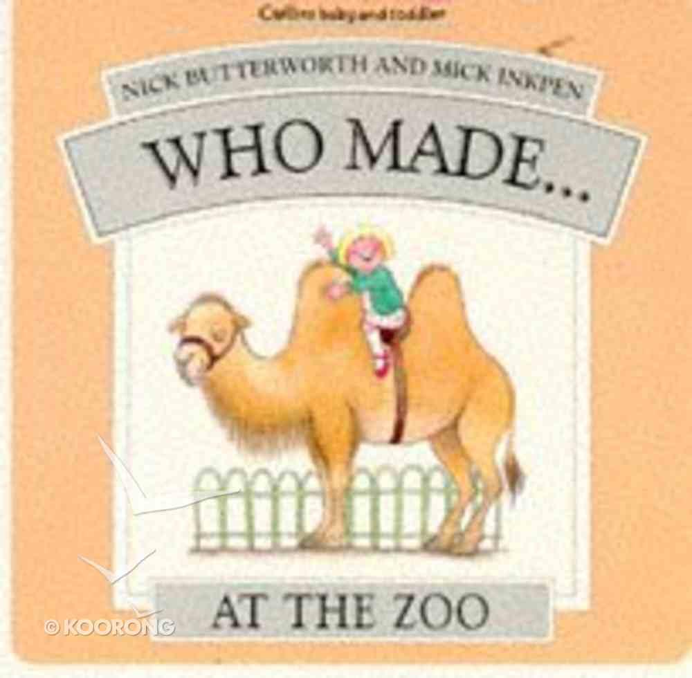 Who Made...At the Zoo Hardback